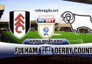 Nhận định Fulham vs Derby County, 01h45 ngày 15/5: Chơi hết sức mình