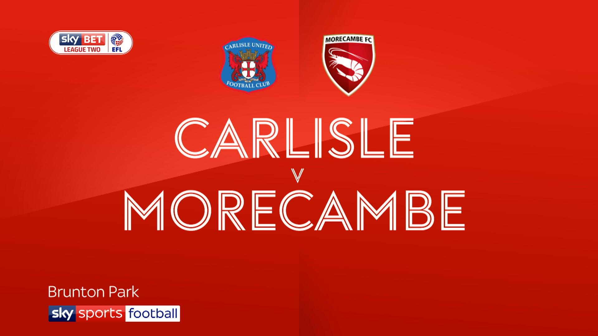 Carlisle vs Morecambe (01h45 ngày 05/09, EFL Trophy)