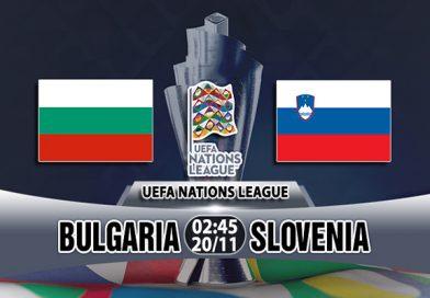Link Sopcast Bulgaria vs Slovenia, 02h45 ngày 20/11: UEFA Nations League