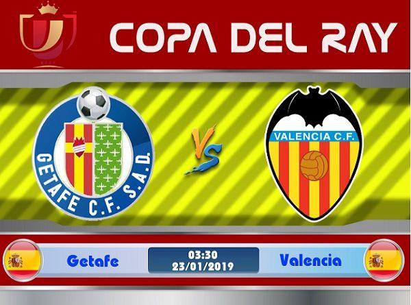 Nhận định Getafe vs Valencia, 03h30 ngày 23/01