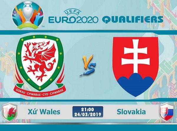 Nhận định Wales vs Slovakia, 21h00 ngày 24/03