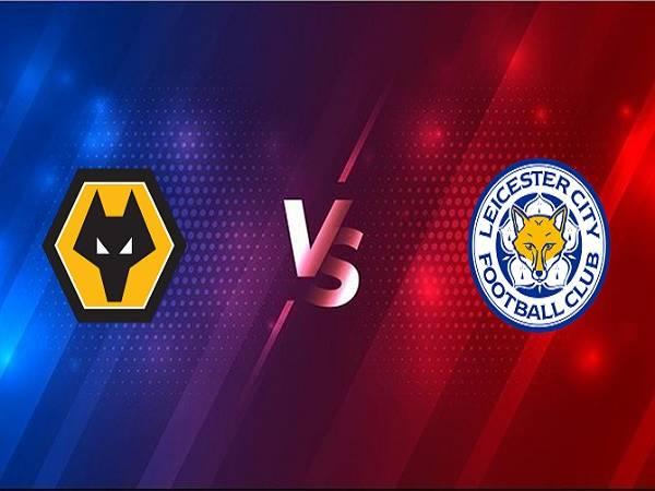 Nhận định Wolves vs Leicester – 21h00 07/02, Ngoại Hạng Anh