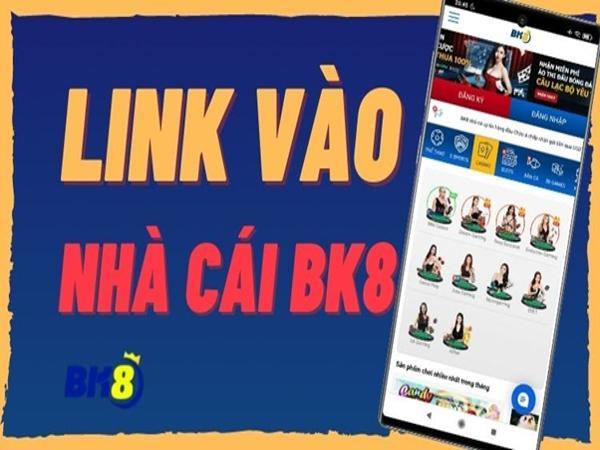 Bạn biết gì về link vào BK8