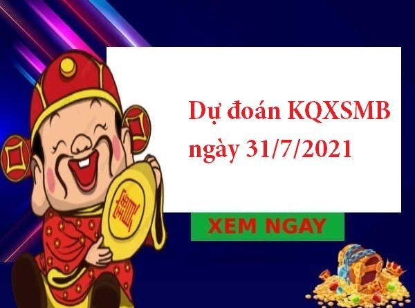 dự đoán KQXSMB ngày 31/7/2021