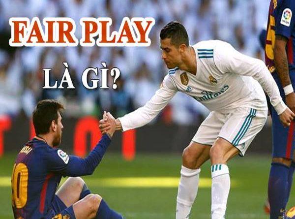 Fair Play là gì? Luật thi đấu Fair Play trong bóng đá