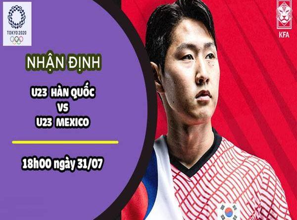 Nhận định kèo U23 Hàn Quốc vs U23 Mexico, 18h00 ngày 31/7 Olympic