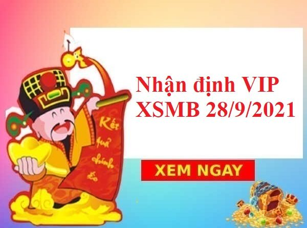 Nhận định VIP KQXSMB 28/9/2021