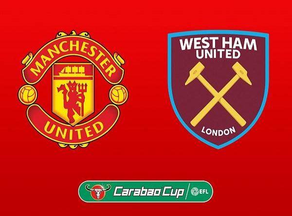 Nhận định MU vs Wets Ham – 01h45 23/09, Cúp Liên đoàn Anh