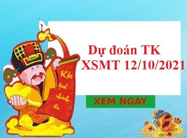 Dự đoán thống kê KQXSMT 12/10/2021